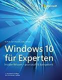 Windows 10 für Experten: Insider-Wissen - praxisnah & kompetent (Microsoft Press)