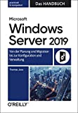 Microsoft Windows Server 2019 – Das Handbuch: Von der Planung und Migration bis zur Konfiguration und Verwaltung