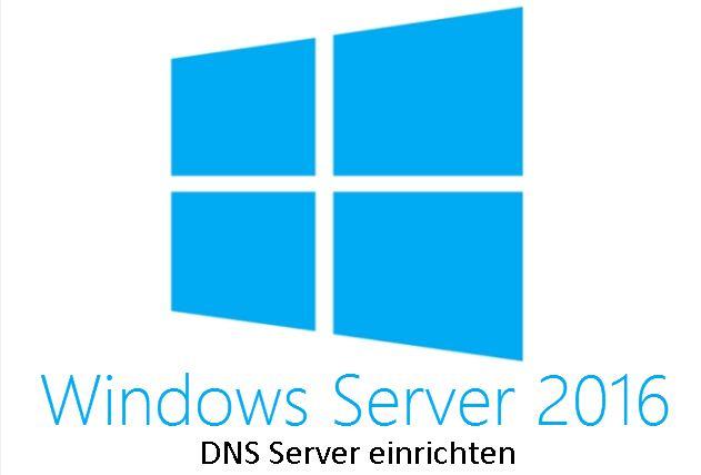 Windows Server - DNS Server einrichten